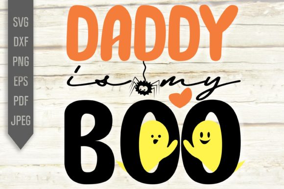 Daddy is My Boo Halloween Sublimation Graphic Crafts By Mint And Beer Creations