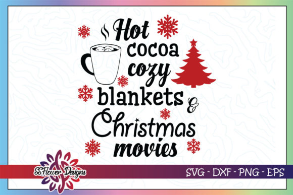 Hot Cocoa Cozy Blankets Christmas Movies Graphic Crafts By ssflower