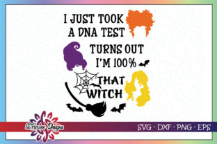 I Took DNA Test Turn out I'm 100% That Witch Graphic Print Templates By ssflower