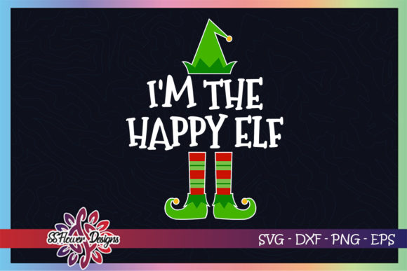 I'm the Happy ELF Christmas Design Graphic Crafts By ssflower