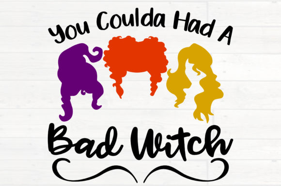 You Coulda Had a Bad Witch Halloween Graphic Crafts By NiceToMeetYou