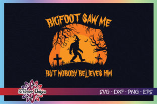 Bigfoot Saw Me but Nobody Believes Him Graphic Print Templates By ssflower