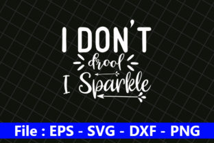 I Don't Drool I Sparkle Graphic Print Templates By creative_store