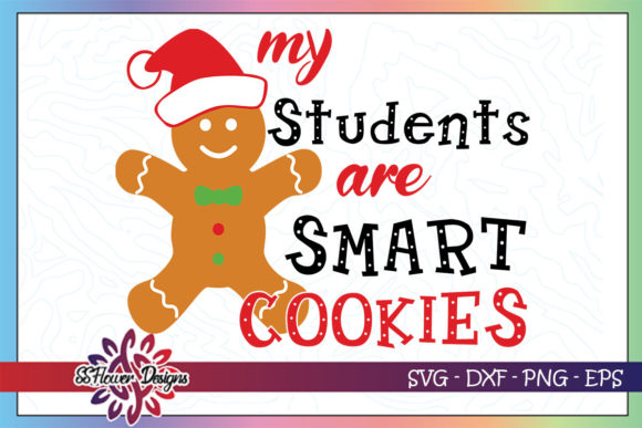 My Students Are Smart Cookies Teacher Graphic Crafts By ssflower