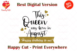 This Queen Was Born in August Graphic Illustrations By Family Gift