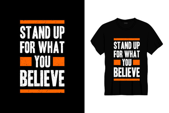 Stand  for What You Typography T-shirt Graphic Illustrations By bolakaretstudio