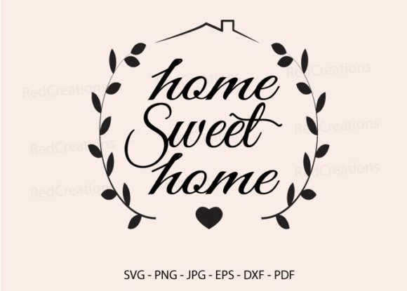Home Sweet Home Graphic Crafts By RedCreations