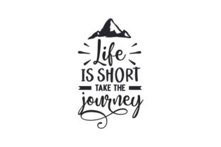 Life is Short, Take the Journey Travel Craft Cut File By Creative Fabrica Crafts