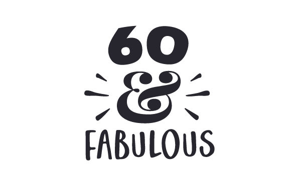 60 & Fabulous Birthday Craft Cut File By Creative Fabrica Crafts