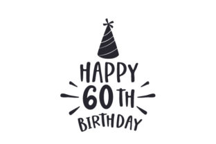 Happy 60th Birthday Geburtstag Plotterdatei von Creative Fabrica Crafts