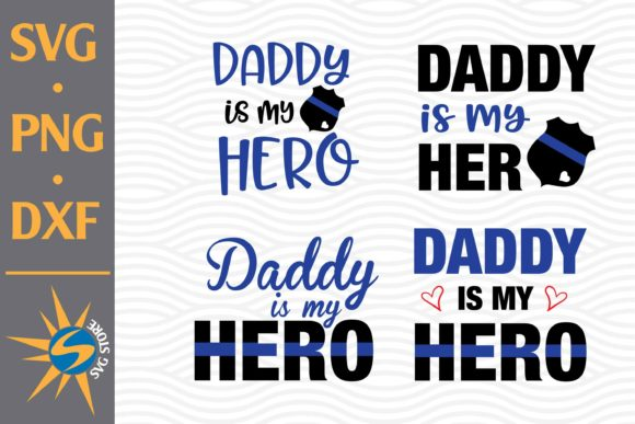 Print on Demand: Daddy is My Hero Police Graphic Crafts By SVGStoreShop