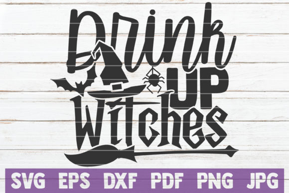 Drink Up Witches Graphic Crafts By MintyMarshmallows
