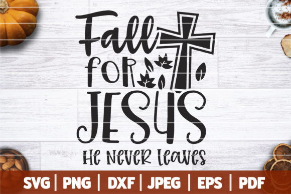 Fall for Jesus He Never Leaves  Graphic Crafts By SeventhHeaven Studios