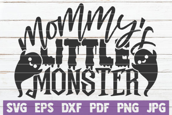 Mommy's Little Monster Graphic Crafts By MintyMarshmallows
