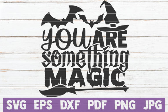 You Are Something Magic Graphic Crafts By MintyMarshmallows