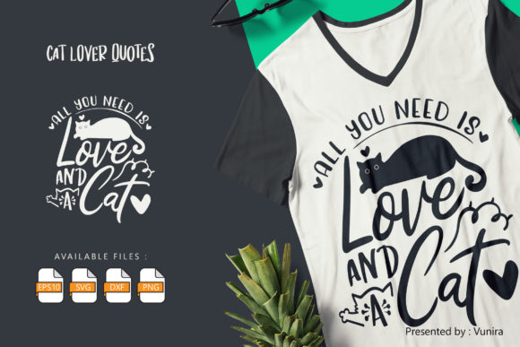 Print on Demand: All You Need is Love and a Cat Graphic Crafts By Vunira