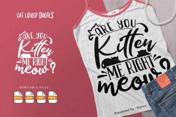 Print on Demand: Are You Kitten Me Right Graphic Crafts By Vunira