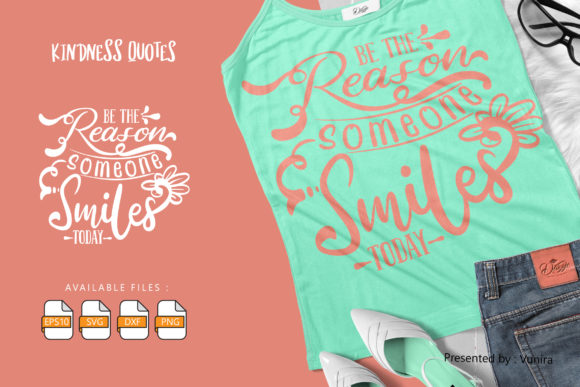 Print on Demand: Be the Reason Someone Smile Today Gráfico Crafts Por Vunira