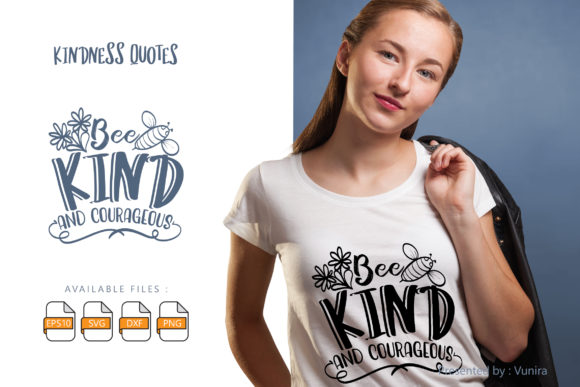Print on Demand: Bee Kind and Courageous Grafik Plotterdateien von Vunira