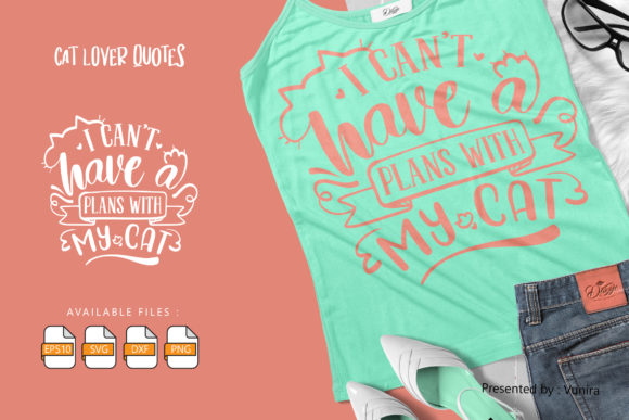 Print on Demand: I Cant Have a Plans with My Cat Graphic Crafts By Vunira