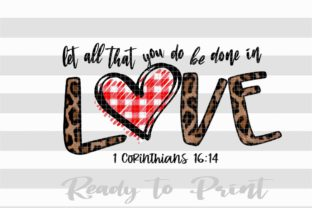 Print on Demand: Let All That You Do Be Done with Love Graphic Crafts By ArtPrintables Designs 1