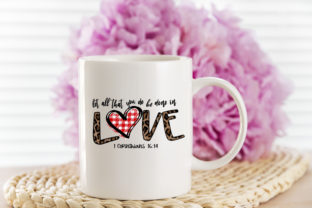 Print on Demand: Let All That You Do Be Done with Love Graphic Crafts By ArtPrintables Designs 3