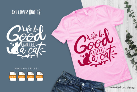 Life is Good with a Cat Graphic
