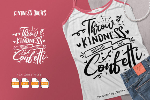 Print on Demand: Throw Kindness Around Like Confetti Graphic Crafts By Vunira