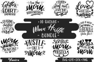 Print on Demand: 10 Mom Hustle Bundle   Lettering Quotes Graphic Crafts By Vunira