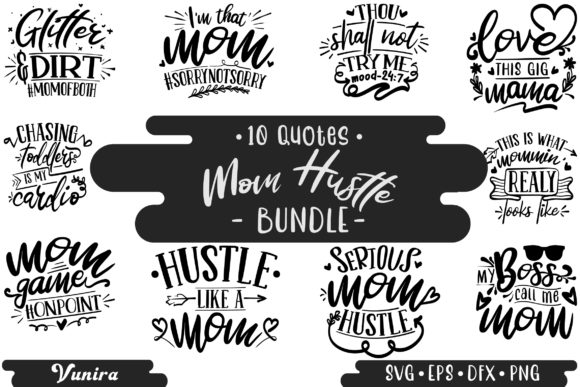 Print on Demand: 10 Mom Hustle Bundle | Lettering Quotes Graphic Crafts By Vunira