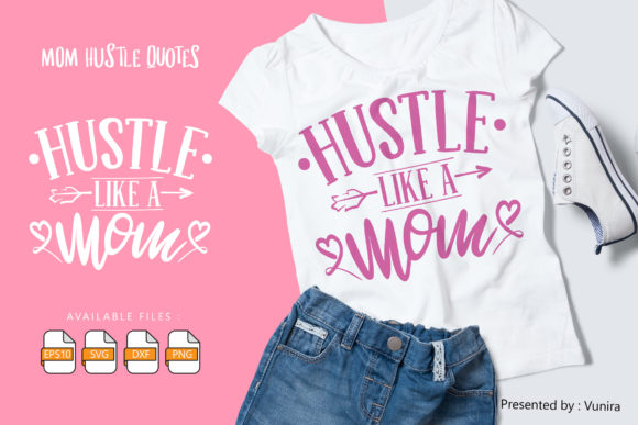 10 Mom Hustle Bundle | Lettering Quotes Graphic Design