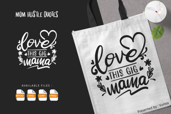10 Mom Hustle Bundle | Lettering Quotes Graphic Image