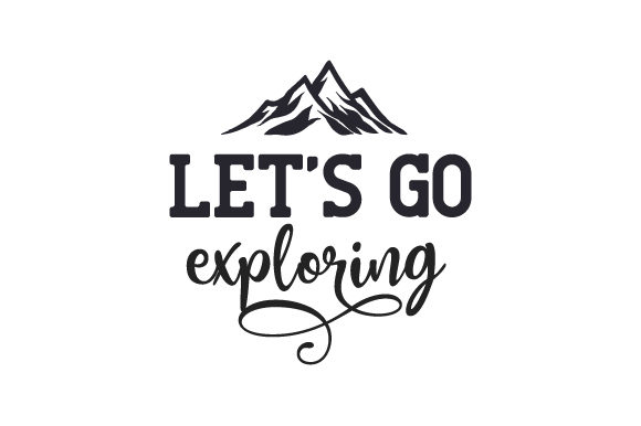Let's Go Exploring Travel Craft Cut File By Creative Fabrica Crafts