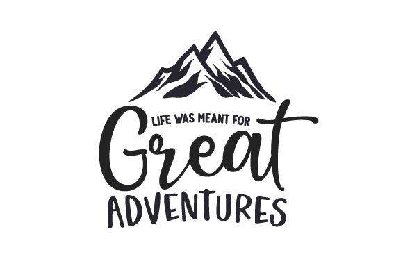 Life Was Meant for Great Adventures Travel Craft Cut File By Creative Fabrica Crafts