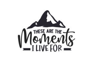 These Are the Moments I Live for Travel Craft Cut File By Creative Fabrica Crafts