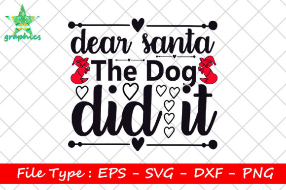 Print on Demand: Dear Santa the Dog Did It Graphic Print Templates By Star_Graphics