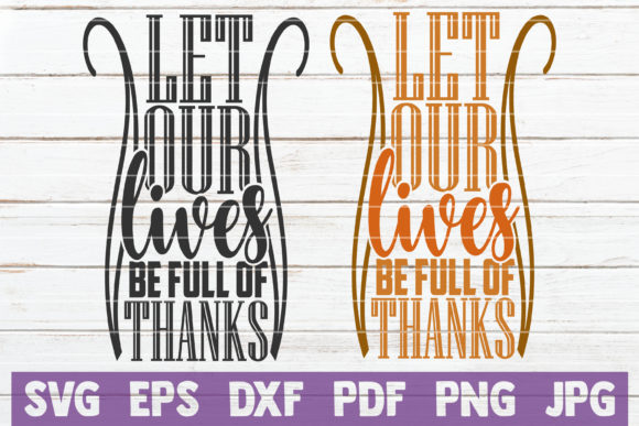Let Our Lives Be Full of Thanks Graphic Crafts By MintyMarshmallows