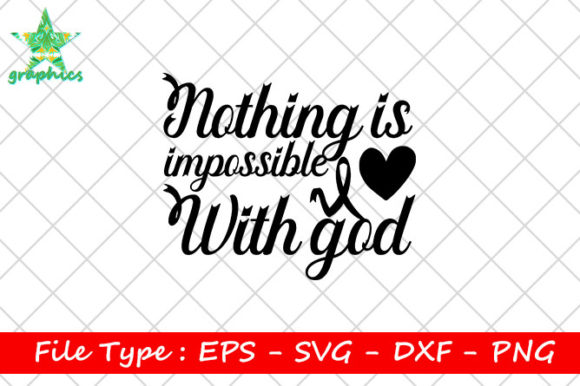 Print on Demand: Nothing is Impossible with God Graphic Print Templates By Star_Graphics