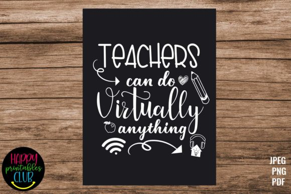 Teachers Can Do Virtually Anything Sign Graphic Illustrations By Happy Printables Club