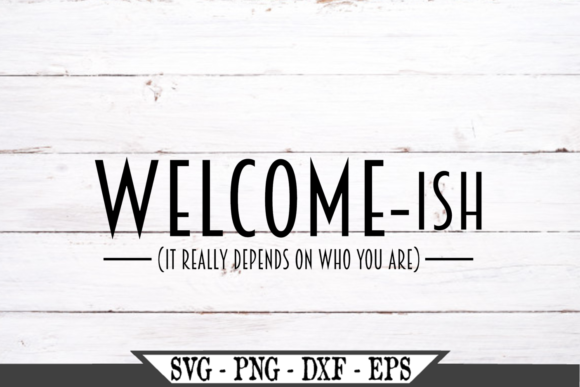 Welcomeish Funny Welcome Graphic Crafts By Crafters Market Co