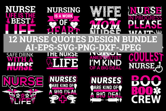 Print on Demand: 12 NURSE QUOTES DESIGN BUNDLE Graphic Crafts By Graphics Home.net