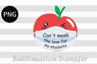 Print on Demand: Can't Mask the Love for My Students Graphic Print Templates By ArtPrintables Designs
