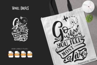 Print on Demand: Go Where You Feel Most Alive Graphic Crafts By Vunira