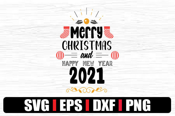 merry christmas and happy new year 2021 graphic by svg in design creative fabrica merry christmas and happy new year 2021