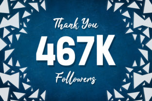 Thank You 467k Followers Graphic Backgrounds By MY Creatives