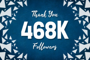 Thank You 468k Followers Graphic Backgrounds By MY Creatives