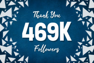 Thank You 469k Followers Graphic Backgrounds By MY Creatives