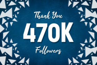 Thank You 470k Followers Graphic Backgrounds By MY Creatives