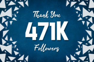 Thank You 471k Followers Graphic Backgrounds By MY Creatives