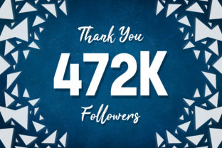 Thank You 472k Followers Graphic Backgrounds By MY Creatives